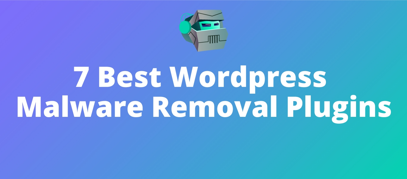 7 best wordpress malware removal plugins